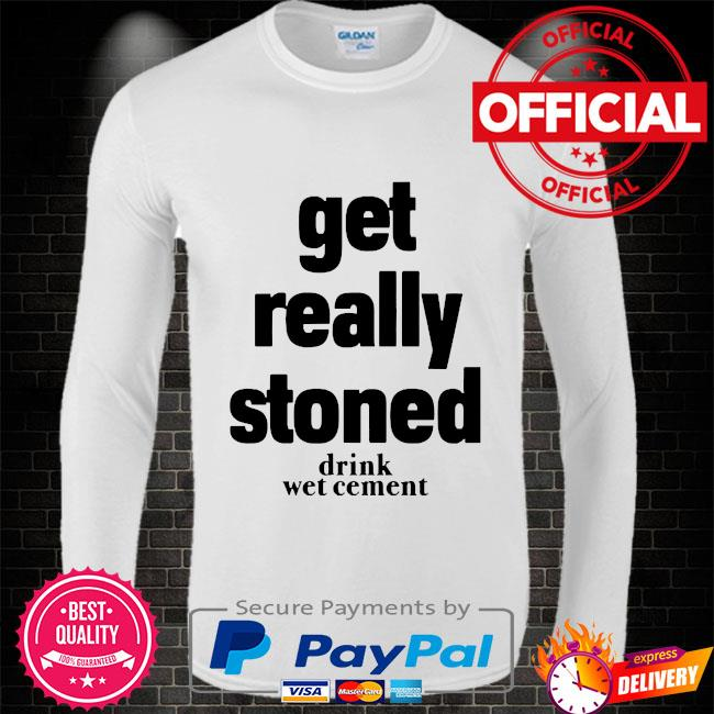 Matthew get really stoned drink wet cement Long sleeve white