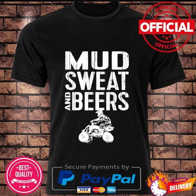 Mud sweat and beers shirt