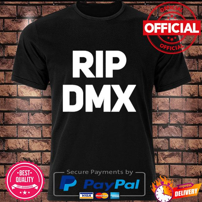 Official Rip dmx shirt