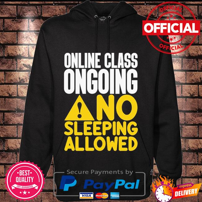 Online class ongoing no sleeping allowed Hoodie black