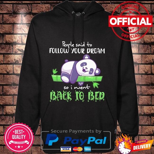 Panda people said to follow your dream so I went back to bed Hoodie black