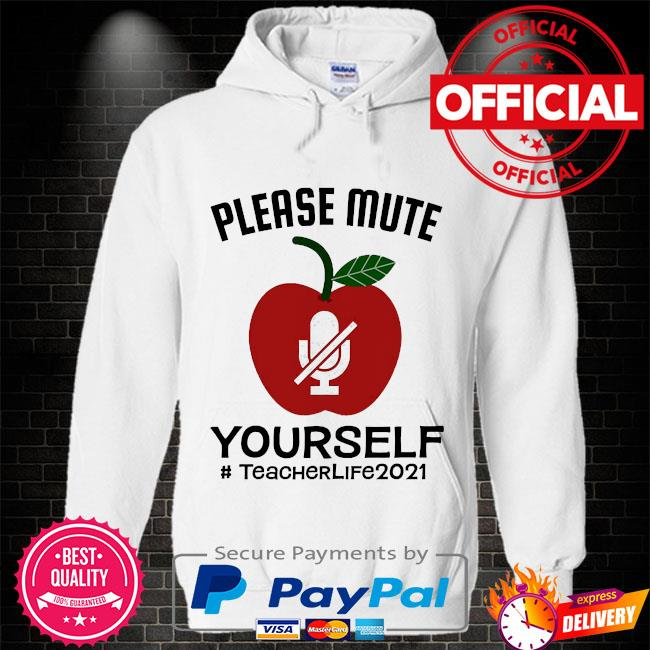 Please mute yourself #teacherlife 2021 Hoodie white