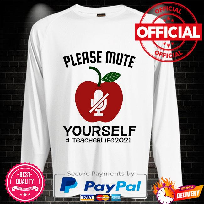 Please mute yourself #teacherlife 2021 Sweater white