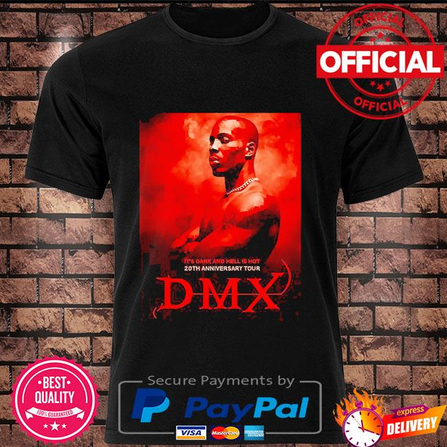 Rip Dmx it's dark and hell is hot 20th anniversary tour shirt