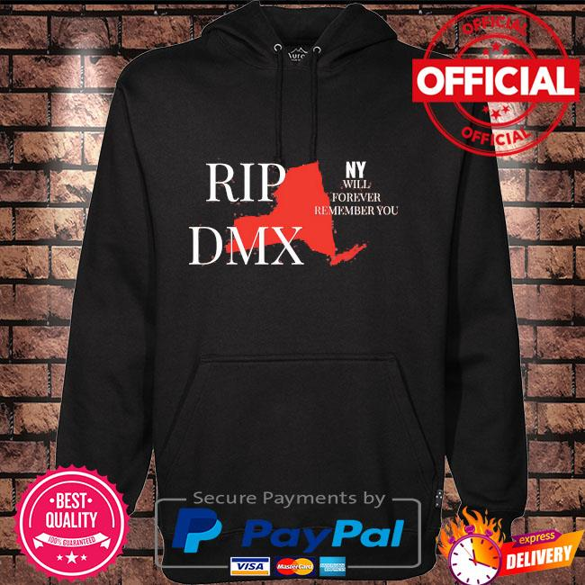 Rip dmx new york will forever remember you Hoodie black