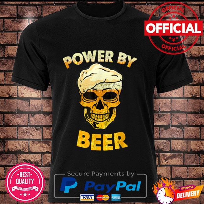 Skull Powered by beer shirt