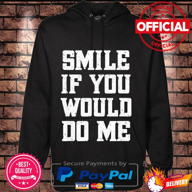 Smile if you would do me mothers day Hoodie black