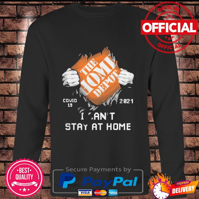 The Home Depot covid 19 2021 stay at home Long sleeve black
