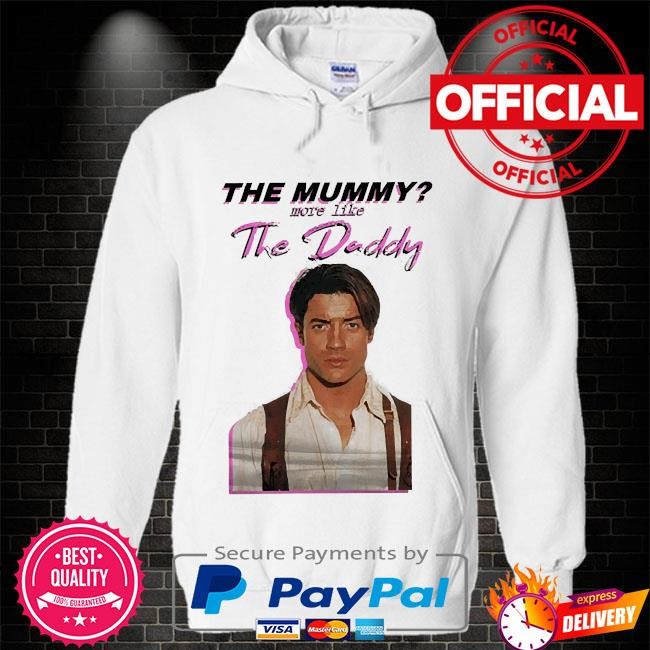 The mummy more like the daddy Hoodie white