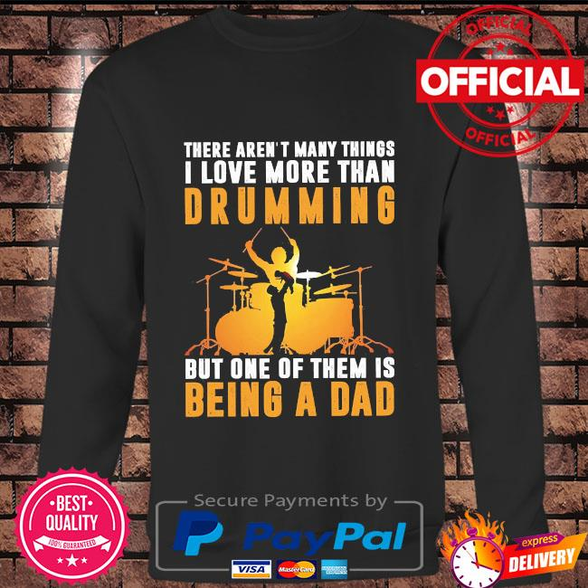 There aren't many things I love more than drumming but one of them is being a dad Long sleeve black