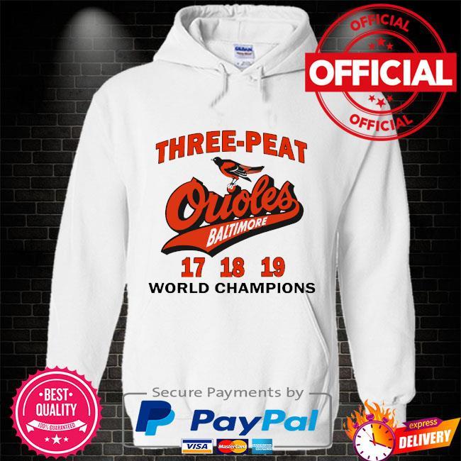 Three peat orioles baltimore world champions Hoodie white