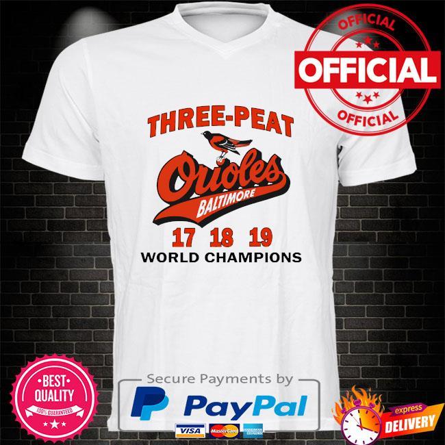 Three peat orioles baltimore world champions shirt