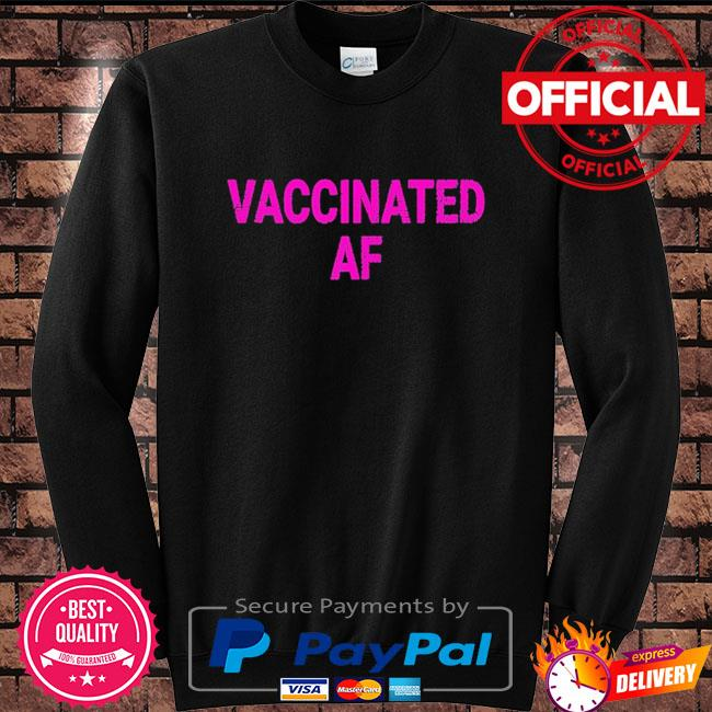 Vaccinated af pro vaccine vaccination vintage Sweater black