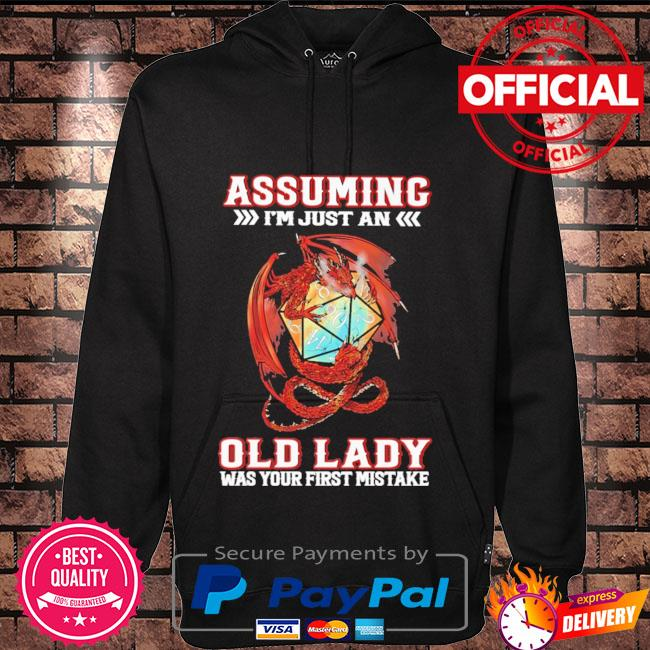 Assuming I'm just and old lady was your first mistake Hoodie black