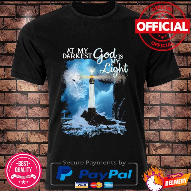 At my darkest god ií my light shirt