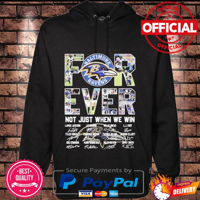 Baltimore Ravens forever not just when we win signatures Hoodie black
