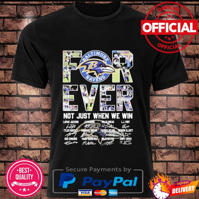 Baltimore Ravens forever not just when we win signatures shirt