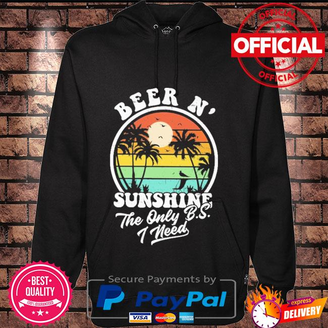 Beer and sunshine the only bs I need vintage Hoodie black