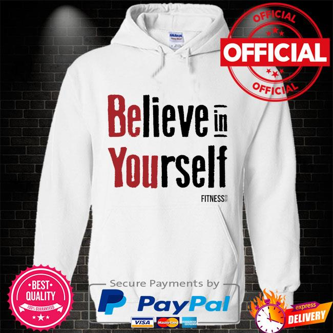 Believe in yourself Hoodie white