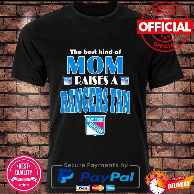 Best Kind Of Mom Raise A New York Rangers fan shirt