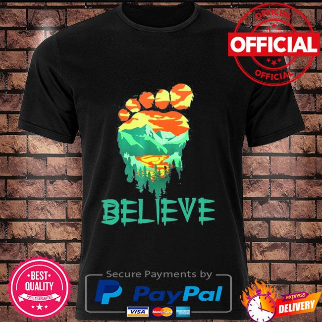 Bigfoot mountain Believe shirt
