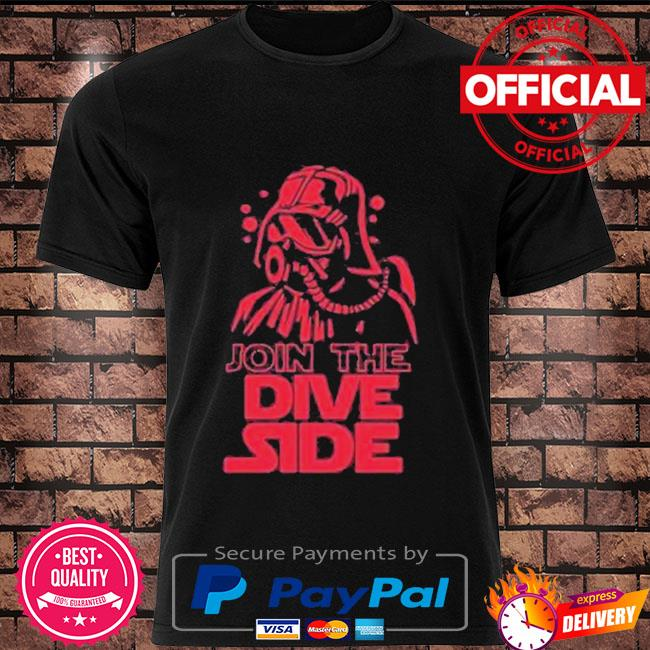 Join the Dive side shirt