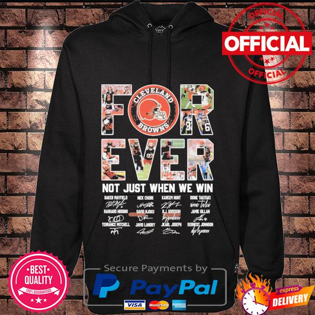 Official Cleveland Browns forever not just when we win signatures Hoodie black