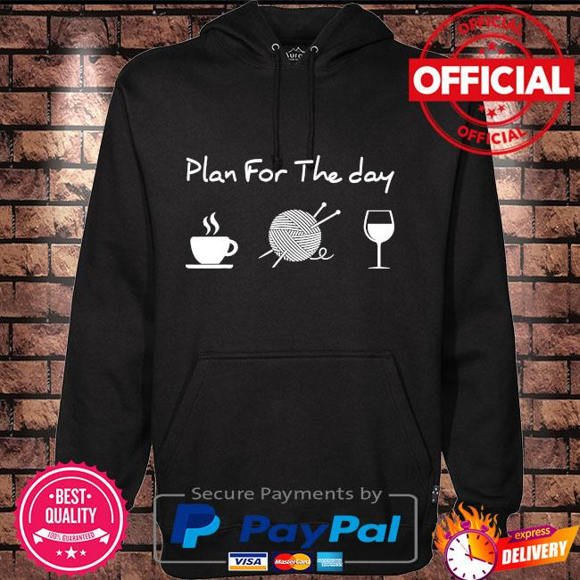 Plan for the day coffee yarn and wine Hoodie black