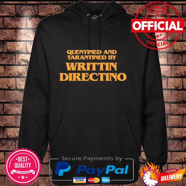 Quentined and tarantined by writtin directino Hoodie black