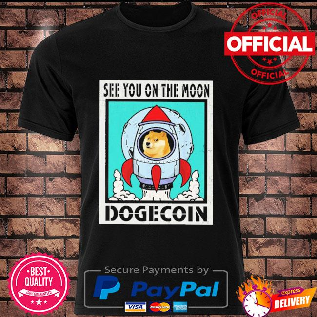 See you on the moon dogecoin shirt