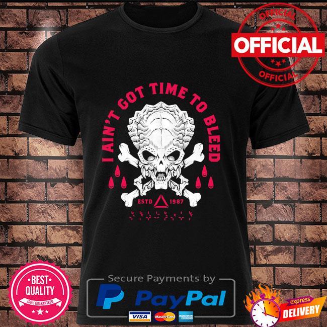 Skull I ain't got time to bleed estd 1987 shirt