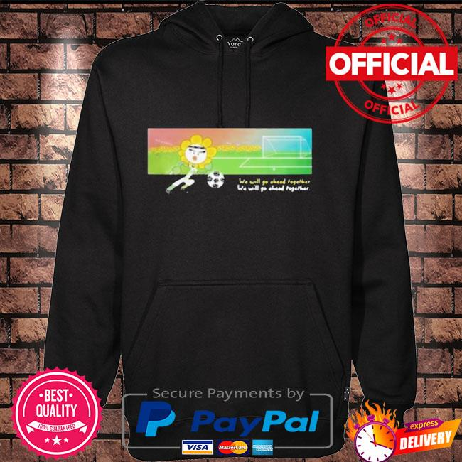 Soccer we will go ahead together Hoodie black