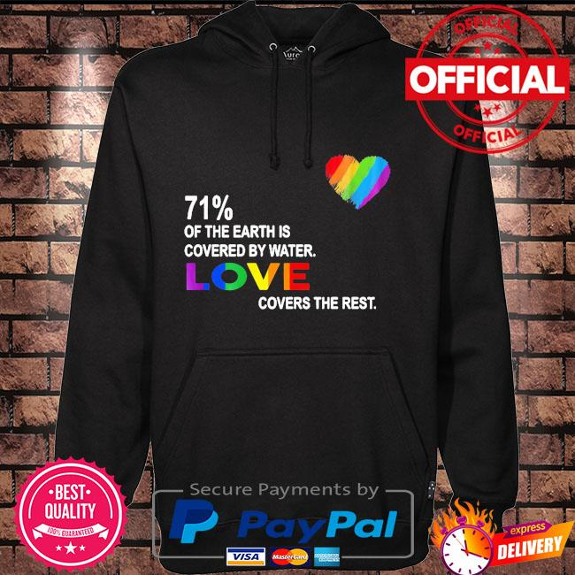 71% of the earth is covered by water love covers the rest Hoodie black