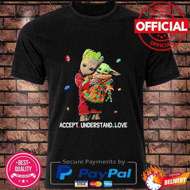 Autism accept understand love groot hug baby Yoda shirt