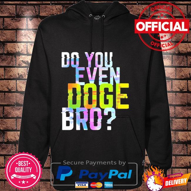 Buy do you even goge bro Hoodie black