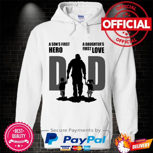 Dad a sons first hero a daughters first love father day 2021 Hoodie white