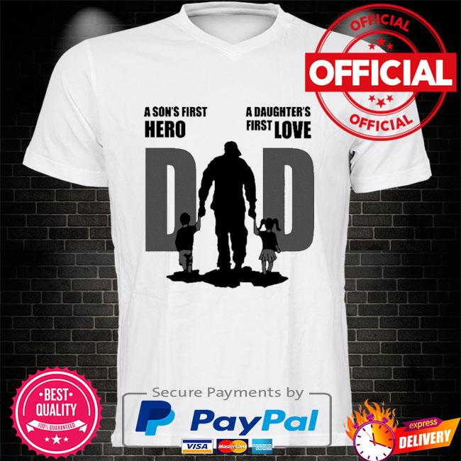 Dad a sons first hero a daughters first love father day 2021 shirt