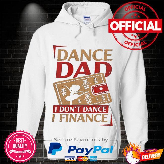 Dance dad I don't dance I financer Hoodie white