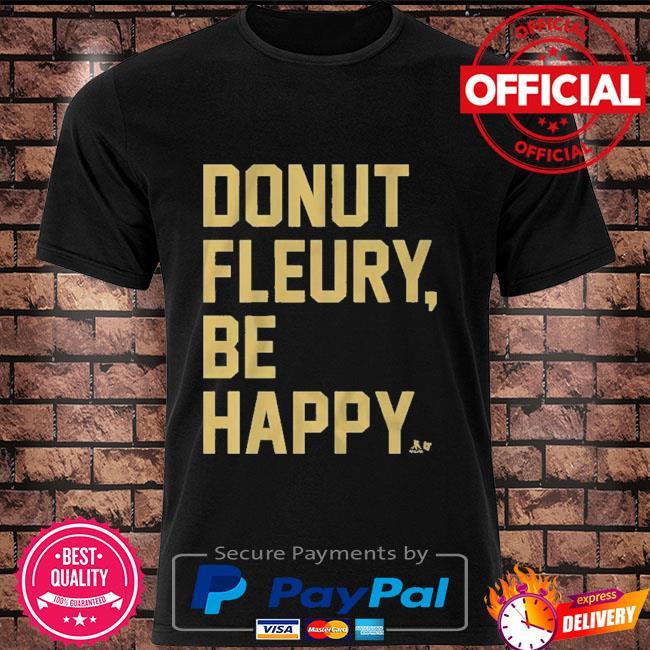 Donut fleury be happy shirt