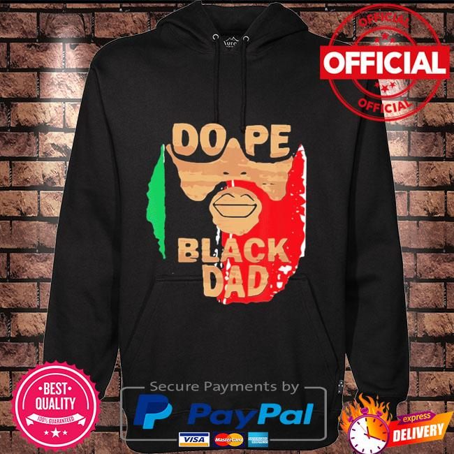 Dope black dad black fathers matter unapologetically dope Hoodie black