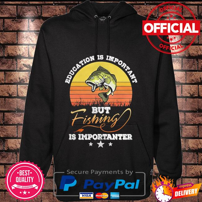 Education is important but fishing is importanter vintage Hoodie black