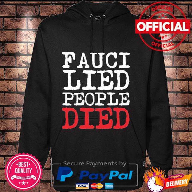 Fauci lied people died Hoodie black