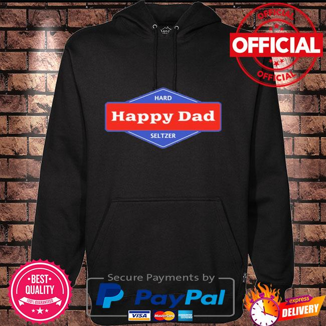 Happy dad hard seltzer Hoodie black