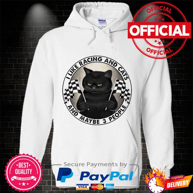 I like racing and cats and maybe 3 people Hoodie white