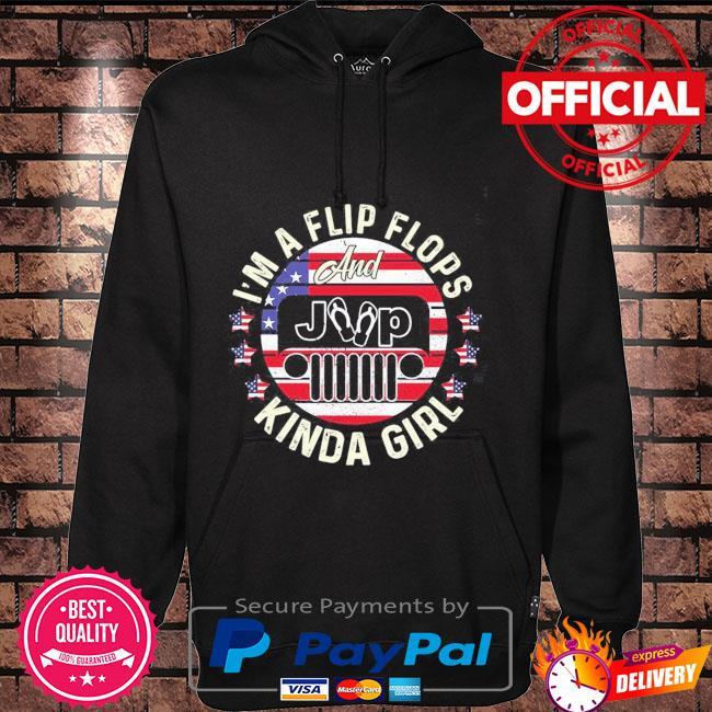 I'm a flip flops and jeep kinda girl American flag Hoodie black
