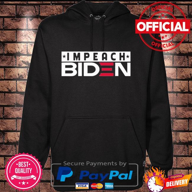 Impeach Biden Ts Hoodie black