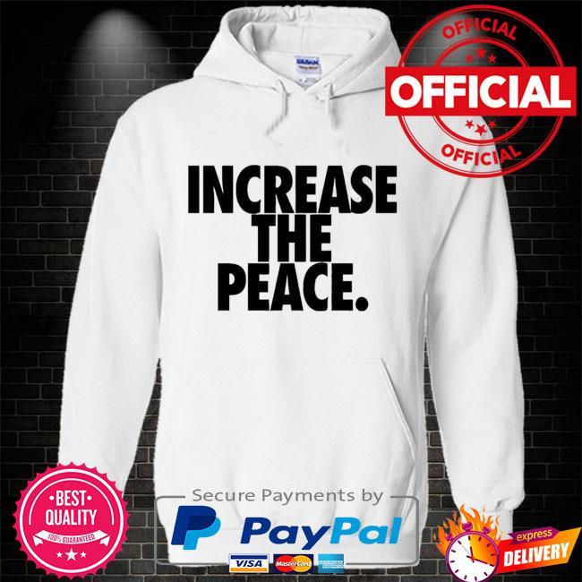 Lebron James Increase The Peace Shirt Hoodie white