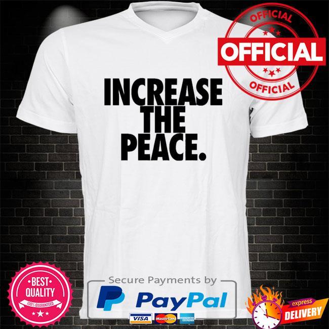 Lebron James Increase The Peace Shirt