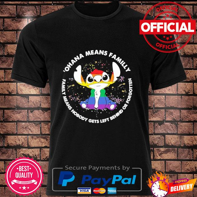 LGBT Stitch ohana means family family means nobody gets left behind shirt