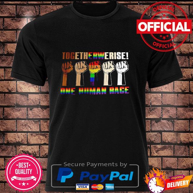 LGBT Together we raise one human race shirt